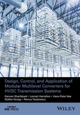 Abbildung von Sharifabadi / Harnefors / Nee | Design, Control, and Application of Modular Multilevel Converters for HVDC Transmission Systems | 2016