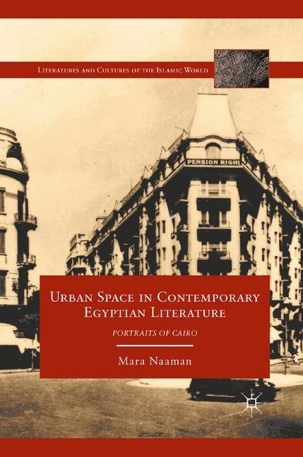 Abbildung von Naaman | Urban Space in Contemporary Egyptian Literature | 1st ed. 2011 | 2011