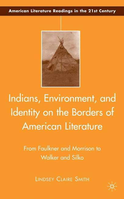 Abbildung von Smith | Indians, Environment, and Identity on the Borders of American Literature | 1st ed. 2008 | 2008