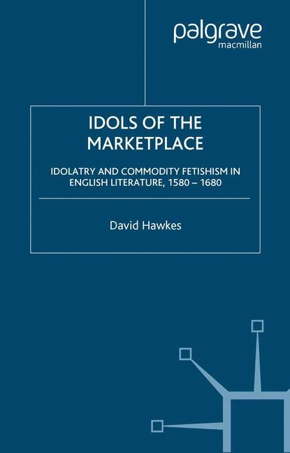 Abbildung von Hawkes | Idols of the Marketplace | Softcover reprint of the original 1st ed. 2001 | 2001