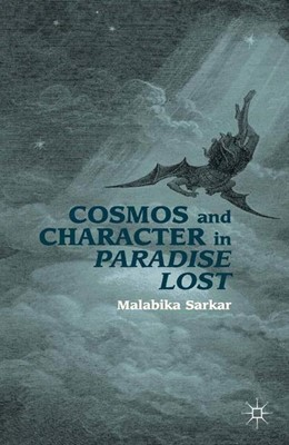 Abbildung von Sarkar   Cosmos and Character in Paradise Lost   1st ed. 2012   2012