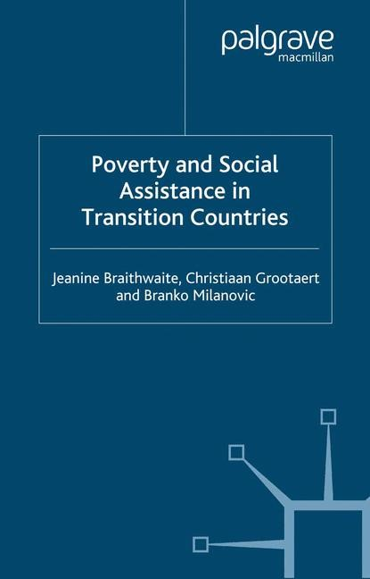 Poverty and Social Assistance in Transition Countries | Braithwaite / Grootaert / Milanovic | Softcover reprint of the original 1st ed. 1999, 2000 | Buch (Cover)