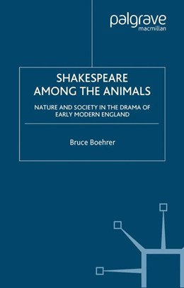 Abbildung von Boehrer | Shakespeare Among the Animals | Softcover reprint of the original 1st ed. 2002 | 2002 | Nature and Society in the Dram...