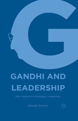 Abbildung von Dhiman | Gandhi and Leadership | 1st ed. 2015 | 2016 | New Horizons in Exemplary Lead...