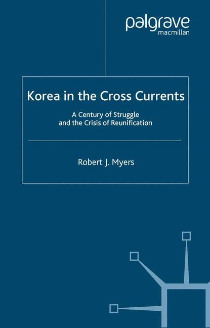 Abbildung von Myers | Korea in the Cross Currents | Softcover reprint of the original 1st ed. 2001 | 2001