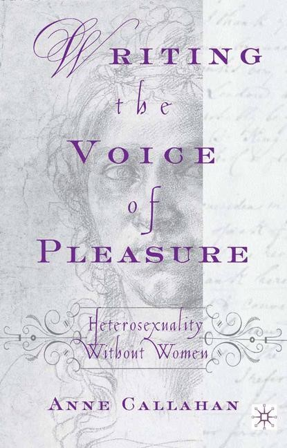 Abbildung von Callahan | Writing the Voice of Pleasure | Softcover reprint of the original 1st ed. 2001 | 2002