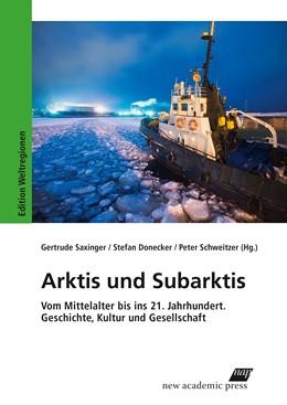 Abbildung von Saxinger / Schweitzer / Donecker | Arktis und Subarktis | 2017 | Geschichte, Kultur, Gesellscha... | 24