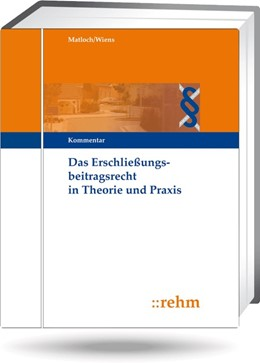Abbildung von Matloch / Wiens (Hrsg.) | Das Erschließungsbeitragsrecht in Theorie und Praxis - mit Aktualisierungsservice | Loseblattwerk mit 65. Aktualisierung | 2020 | mit Straßenausbaubeitragsrecht