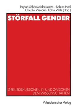 Abbildung von Schönwälder-Kuntze / Heel / Wendel / Wille   Störfall Gender   2003   2003   Grenzdiskussionen in und zwisc...
