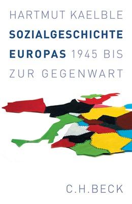 Abbildung von Kaelble, Hartmut | Sozialgeschichte Europas | 2007 | 1945 bis zur Gegenwart