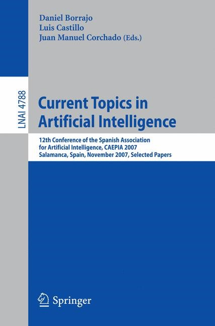 Current Topics in Artificial Intelligence | Borrajo / Castillo / Corchado, 2007 | Buch (Cover)