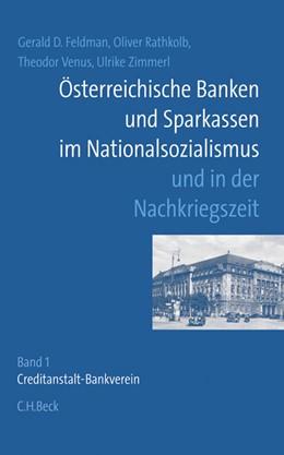 Abbildung von Feldman, Gerald D. / Rathkolb, Oliver | Österreichische Banken und Sparkassen im Nationalsozialismus und in der Nachkriegszeit | 1. Auflage | 2006 | beck-shop.de