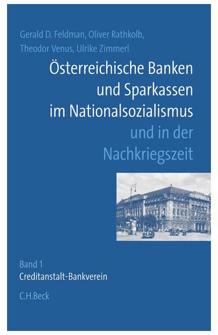 Cover: Gerald D. Feldman|Oliver Rathkolb|Theodor Venus|Ulrike Zimmerl, Österreichische Banken und Sparkassen im Nationalsozialismus und in der Nachkriegszeit