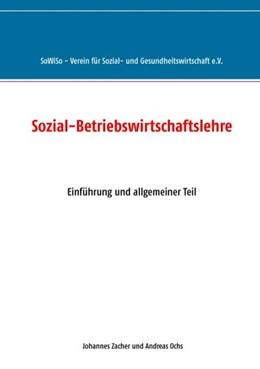 Abbildung von Zacher / Ochs   Sozial-Betriebswirtschaftslehre   2. Auflage   2015   Einführung und allgemeiner Tei...