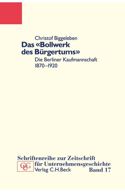 Cover: Christof Biggeleben, Das 'Bollwerk des Bürgertums'