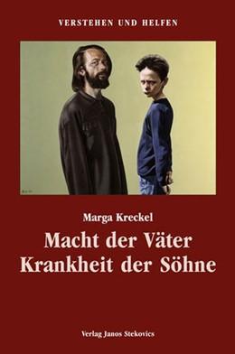 Abbildung von Kreckel | Macht der Väter - Krankheit der Söhne | 2004