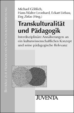 Abbildung von Göhlich / Leonhard / Liebau / Zirfas   Transkulturalität und Pädagogik   2006   Interdisziplinäre Annäherungen...