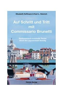 Abbildung von Hoffmann / Heinrich | Auf Schritt und Tritt mit Commissario Brunetti | 1. Auflage | 2016 | Gastronomisch-kriminelle Toure...
