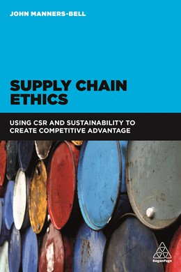 Abbildung von Manners-Bell | Supply Chain Ethics | 2017 | Using CSR and Sustainability t...