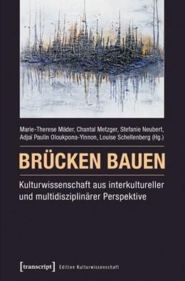 Abbildung von Mäder / Metzger   Brücken bauen - Kulturwissenschaft aus interkultureller und multidisziplinärer Perspektive   1. Auflage   2016   beck-shop.de