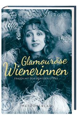 Abbildung von Rosenberger | Glamouröse Wienerinnen | 1. Auflage | 2016 | beck-shop.de