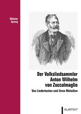 Abbildung von Sprang | Der Volksliedsammler Anton Wilhelm von Zuccalmaglio | 1. Auflage | 2017 | beck-shop.de