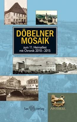 Abbildung von Döbelner Mosaik 2016 | 2016 | zum 11. Heimatfest mit Chronik...
