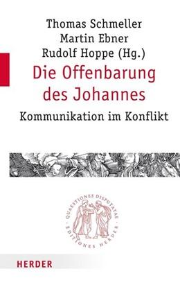 Abbildung von Schmeller / Hoppe / Ebner   Die Offenbarung des Johannes   1. Auflage   2016   Kommunikation im Konflikt