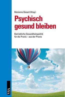 Abbildung von Giesert | Psychisch gesund bleiben | 2010 | Betriebliche Gesundheitspoliti...