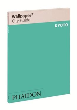 Abbildung von Wallpaper* City Guide Kyoto 2016 | 3. Auflage | 2016 | beck-shop.de