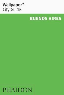 Abbildung von Wallpaper   Wallpaper* City Guide Buenos Aires   5. Auflage   2016   beck-shop.de