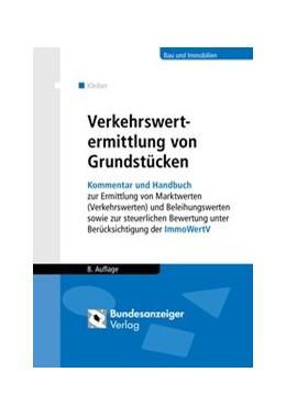 Abbildung von Kleiber   Verkehrswertermittlung von Grundstücken   8., vollständig neu bearbeitete Auflage   2017   Kommentar und Handbuch zur Erm...