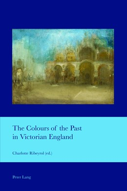 Abbildung von Ribeyrol | The Colours of the Past in Victorian England | 2016 | 38