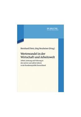 Abbildung von Dietz / Neuheiser | Wertewandel in der Wirtschaft und Arbeitswelt | 2016 | Arbeit, Leistung und Führung i... | 2