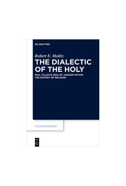 Abbildung von Meditz | The Dialectic of the Holy | 2016 | Paul Tillich's Idea of Judaism... | 7