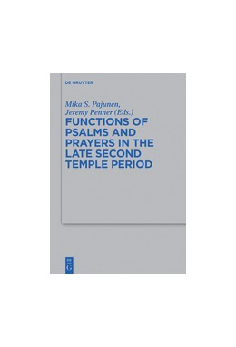 Abbildung von Pajunen / Penner | Functions of Psalms and Prayers in the Late Second Temple Period | 1. Auflage | 2017 | beck-shop.de