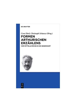 Abbildung von Dietl / Schanze   Formen arthurischen Erzählens   2016   Vom Mittelalter bis in die Geg...