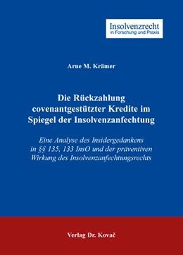 Abbildung von Krämer   Die Rückzahlung covenantgestützter Kredite im Spiegel der Insolvenzanfechtung   2016   Eine Analyse des Insidergedank...   104