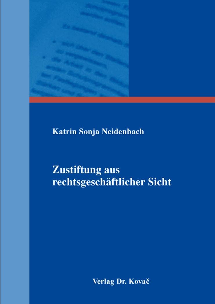 Abbildung von Neidenbach | Zustiftung aus rechtsgeschäftlicher Sicht | 2016