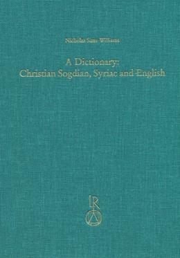 Abbildung von Sims-Williams | A Dictionary: Christian Sogdian, Syriac and English | 1. Auflage | 2016 | 41 | beck-shop.de