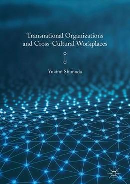 Abbildung von Shimoda   Transnational Organizations and Cross-Cultural Workplaces   1. Auflage   2017   beck-shop.de