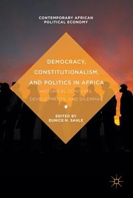 Abbildung von Sahle | Democracy, Constitutionalism, and Politics in Africa | 1. Auflage | 2017 | beck-shop.de