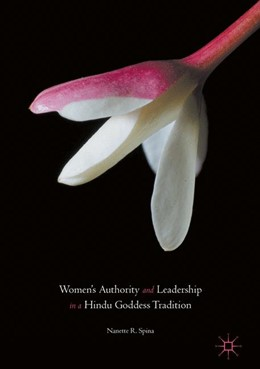 Abbildung von Spina | Women's Authority and Leadership in a Hindu Goddess Tradition | 1. Auflage | 2017 | beck-shop.de