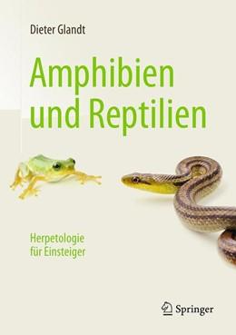Abbildung von Glandt   Amphibien und Reptilien   2016   Herpetologie für Einsteiger