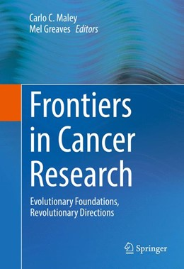 Abbildung von Maley / Greaves | Frontiers in Cancer Research | 2016 | Evolutionary Foundations, Revo...