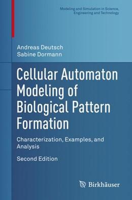 Abbildung von Deutsch / Dormann | Cellular Automaton Modeling of Biological Pattern Formation | 2. Auflage | 2018 | beck-shop.de