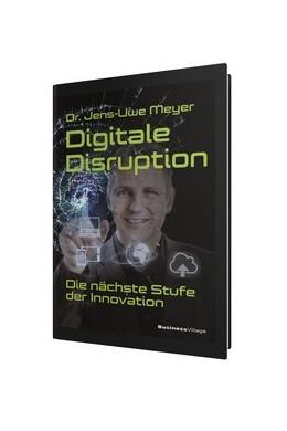 Abbildung von Meyer | Digitale Disruption | 2016 | Die nächste Stufe der Innovati...