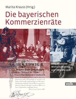 Abbildung von Krauss | Die bayerischen Kommerzienräte | 2016 | Eine deutsche Wirtschaftselite...
