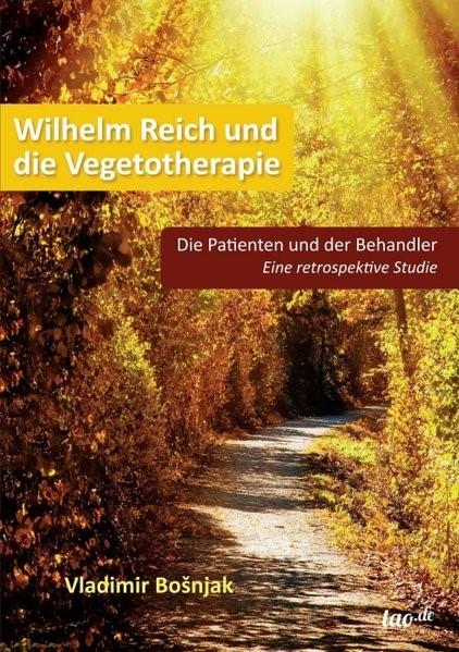 Wilhelm Reich und die Vegetotherapie | Bosnjak, 2016 | Buch (Cover)