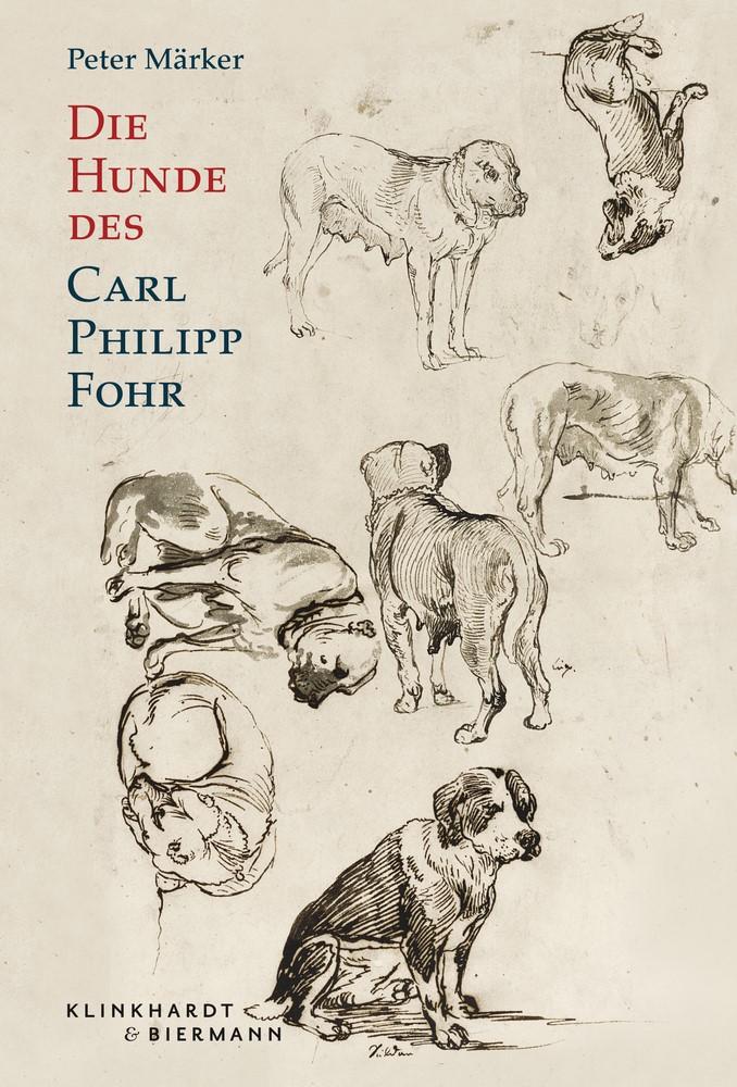 Die Hunde des Carl Philipp Fohr   Märker, 2016   Buch (Cover)